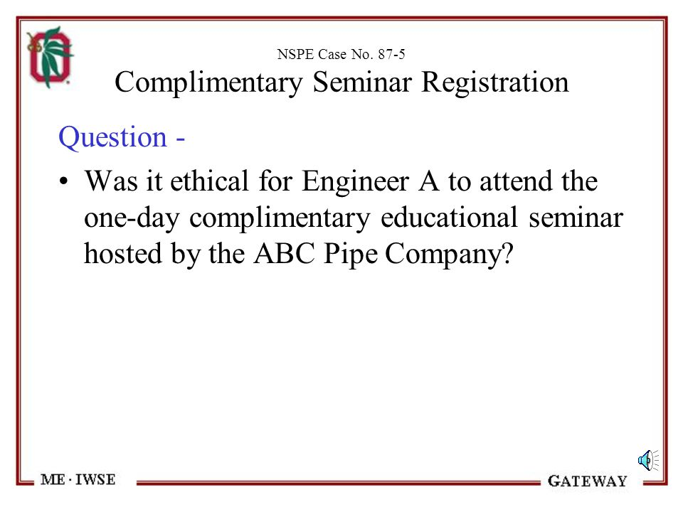 NSPE Case No. 87-5 Complimentary Seminar Registration Introduction, continued ABC will host all refreshments, buffet luncheon during the seminar, and
