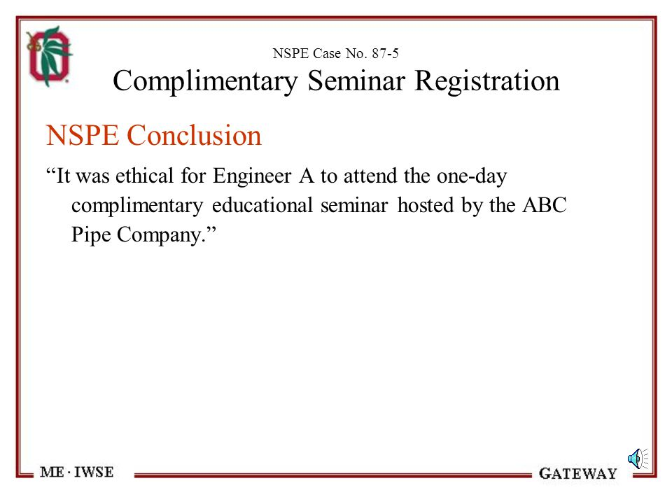"""NSPE Case No. 87-5 Complimentary Seminar Registration NSPE Discussion """"We view the buffet luncheon and cocktail reception immediately following the se"""
