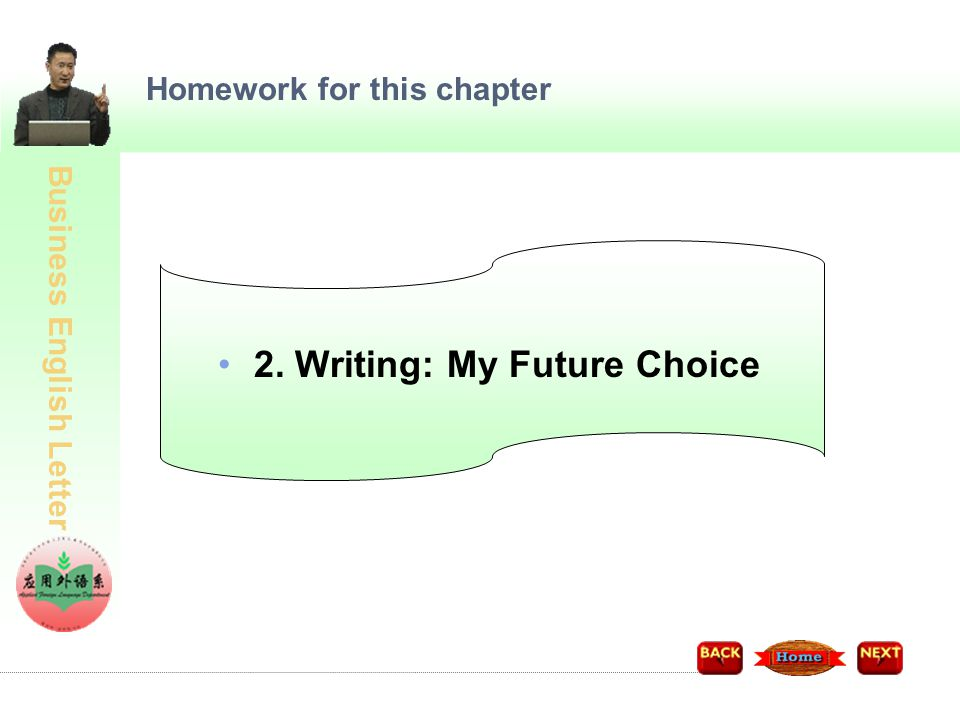 Business English Letter Homework for this chapter 2. Writing: My Future Choice