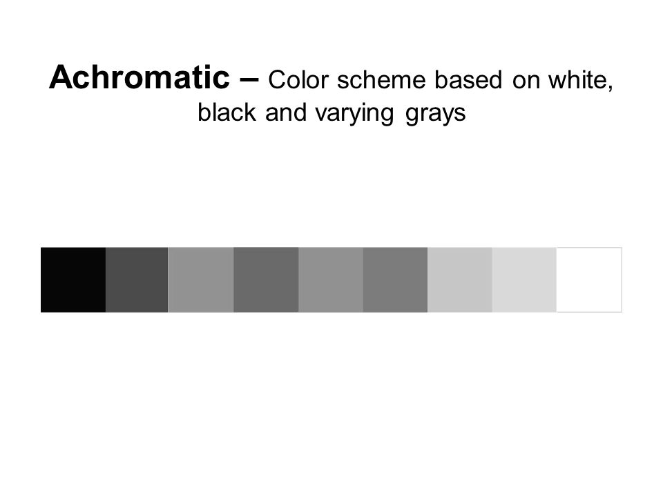 Achromatic – Color scheme based on white, black and varying grays