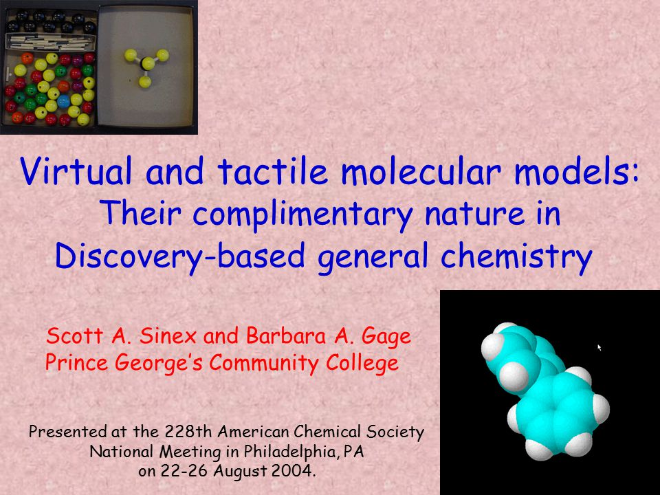 the tactile model… is rigid (set bond lengths and angles) true molecule size and shape not possible can fall apart.
