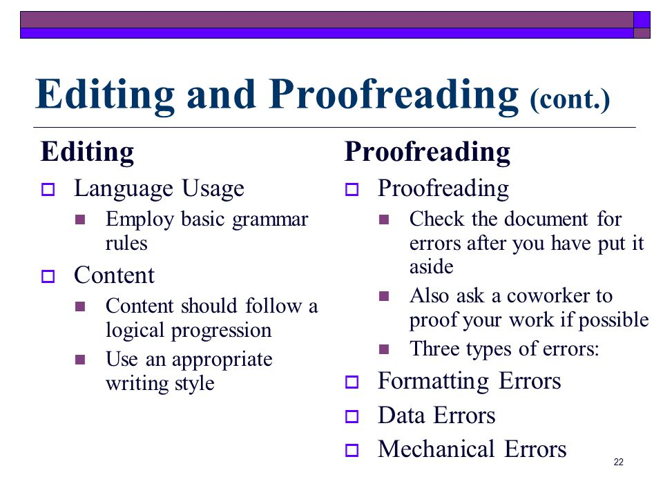 21 Tools for Editing And Proofreading DictionaryMedical Dictionary Physician's Desk Reference (PDR) English Grammar & Usage Manual Word Processing Spell Checkers Editing and Proofreading
