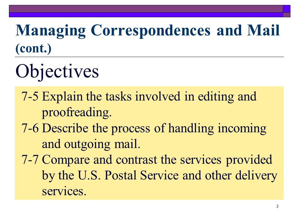 2 Objectives 7-1 List the supplies necessary for creating and mailing professional-looking correspondence.