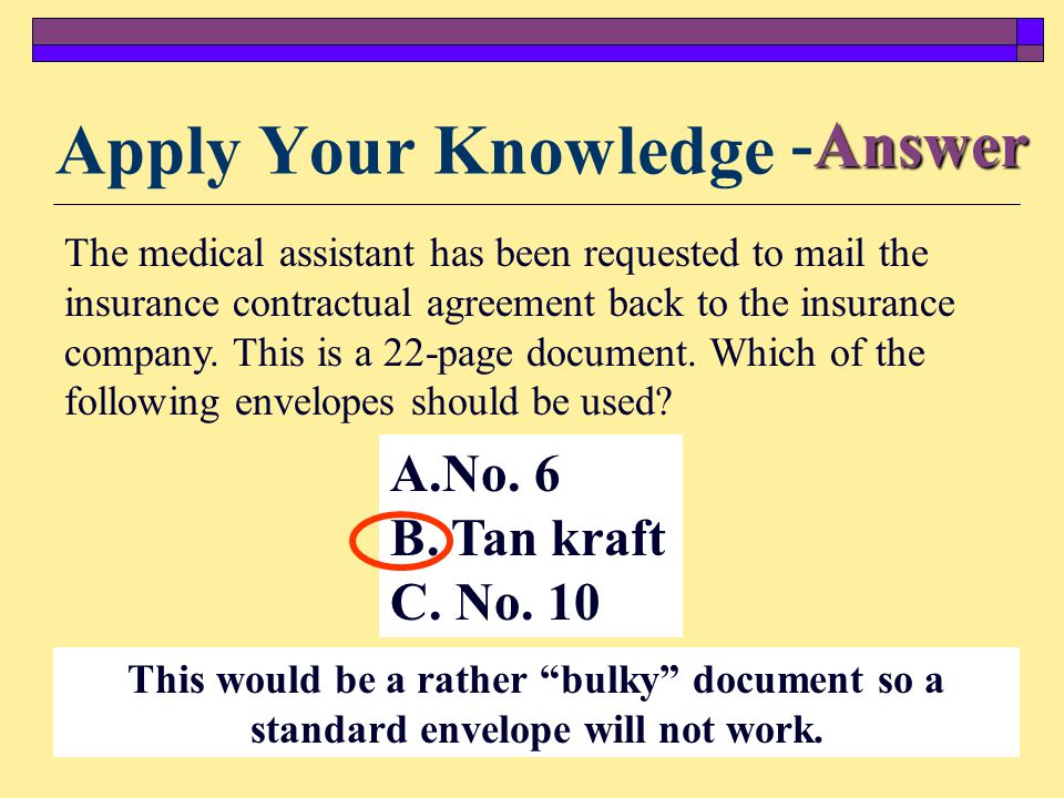 19 What should the medical assistant do if a mailing is to be sent to an organization to request x-ray films, but no specific name or title is given to address it to.
