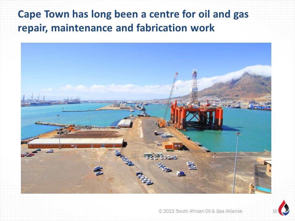 Cape Town has long been a centre for oil and gas repair, maintenance and fabrication work © 2013 South African Oil & Gas Alliance10