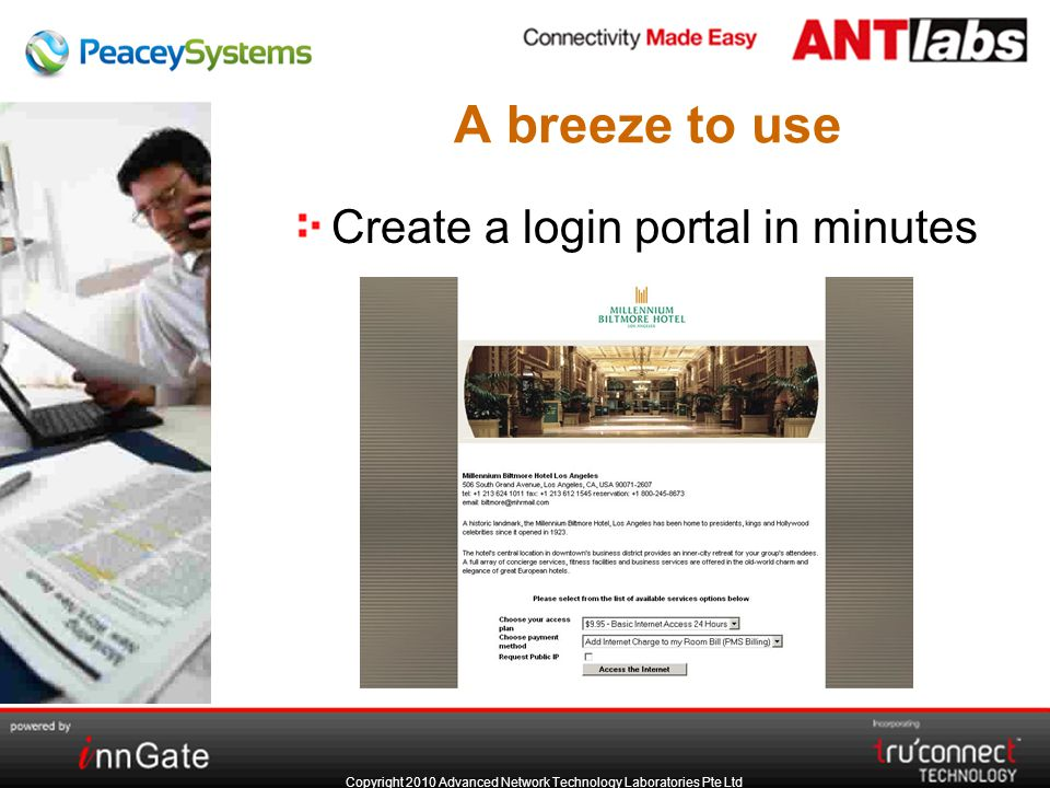 Copyright 2010 Advanced Network Technology Laboratories Pte Ltd A breeze to use Create a login portal in minutes