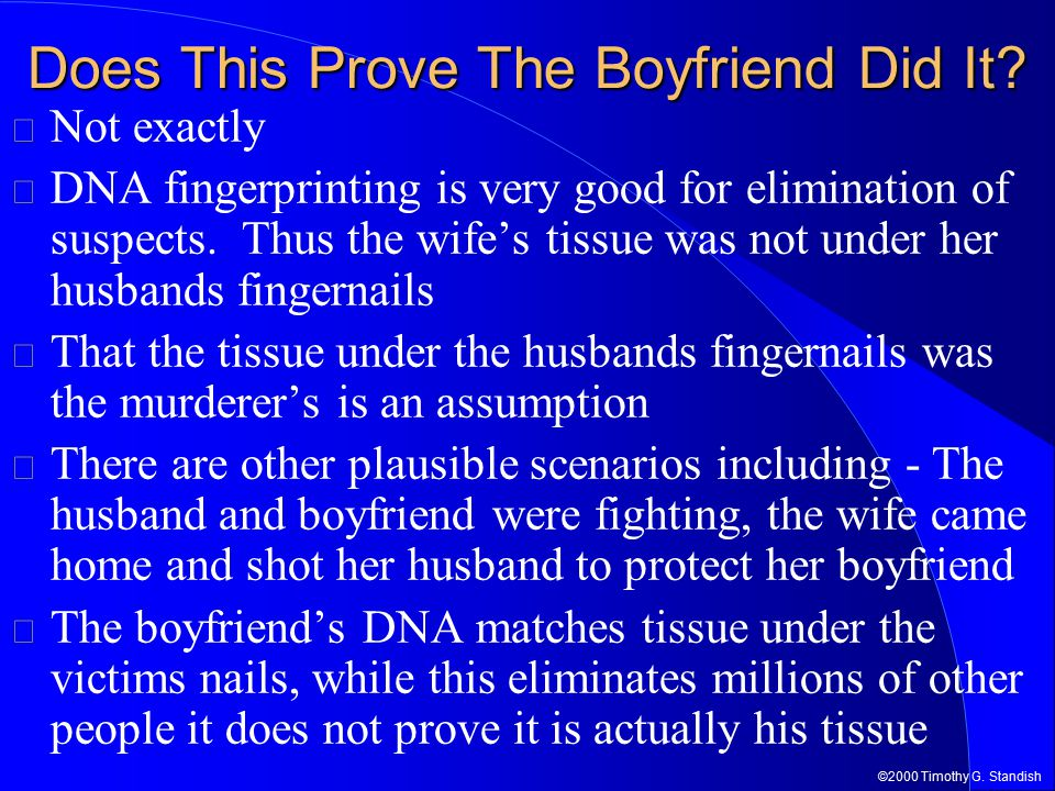 ©2000 Timothy G. Standish Does This Prove The Boyfriend Did It.