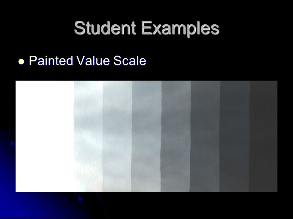 Student Examples Painted Value Scale Painted Value Scale