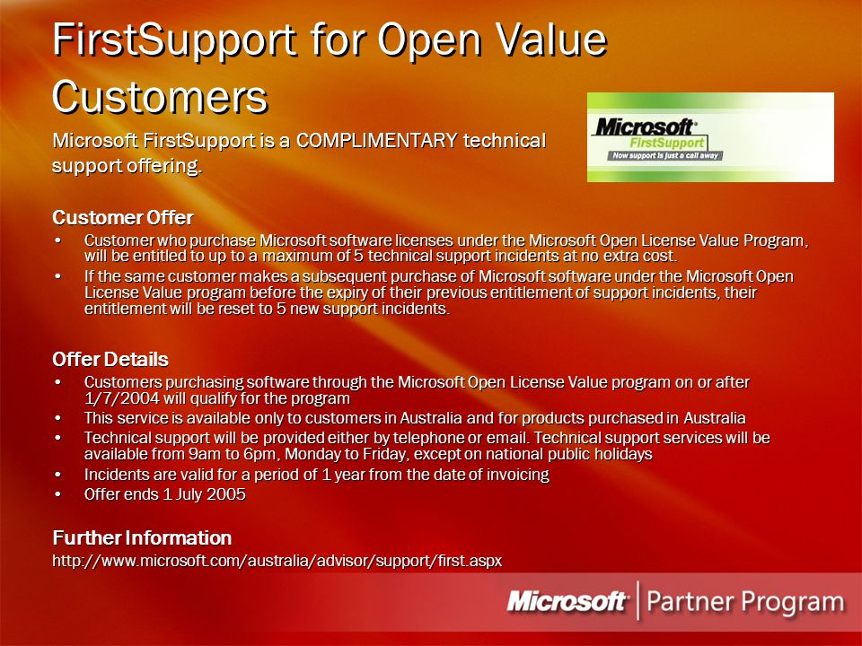 FirstSupport for Open Value Customers Microsoft FirstSupport is a COMPLIMENTARY technical support offering.