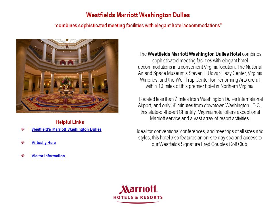"Westfields Marriott Washington Dulles "" combines sophisticated meeting facilities with elegant hotel accommodations"" The Westfields Marriott Washingto"