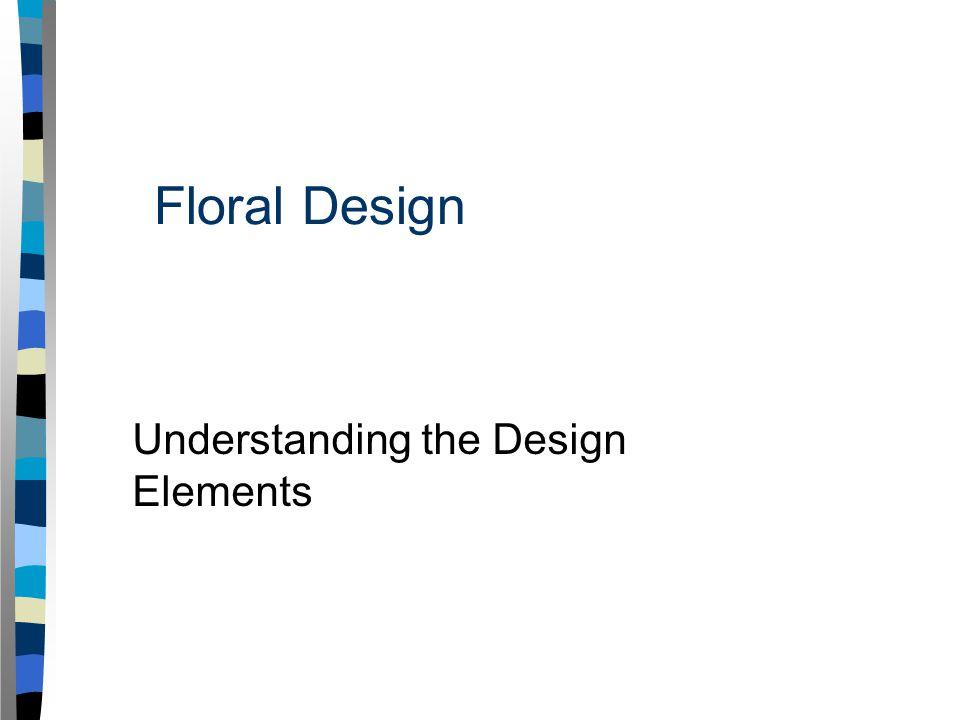 Floral Design Understanding the Design Elements