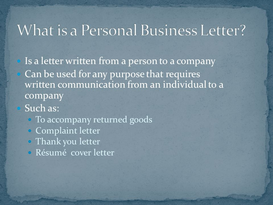 You will write business letters to inform readers of specific information.