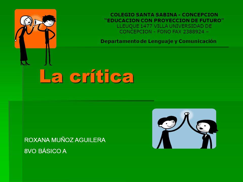 """La crítica COLEGIO SANTA SABINA - CONCEPCION """"EDUCACION CON PROYECCION DE FUTURO"""" LLEUQUE 1477 VILLA UNIVERSIDAD DE CONCEPCION - FONO FAX 2388924 – De"""
