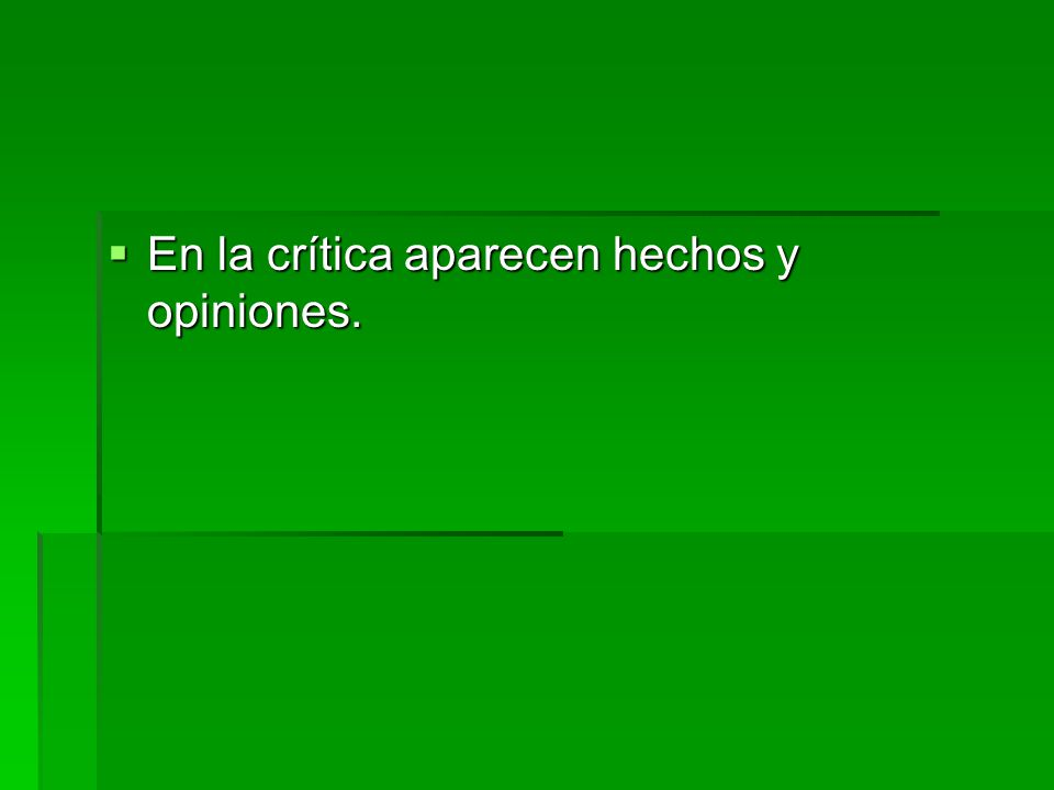  En la crítica aparecen hechos y opiniones.