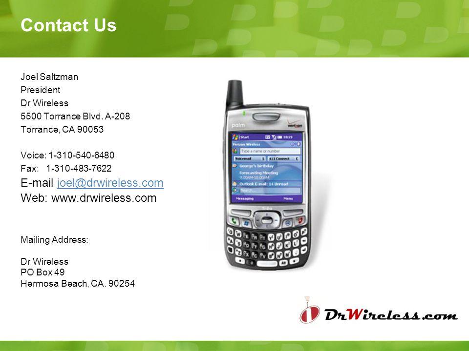 Contact Us Joel Saltzman President Dr Wireless 5500 Torrance Blvd.