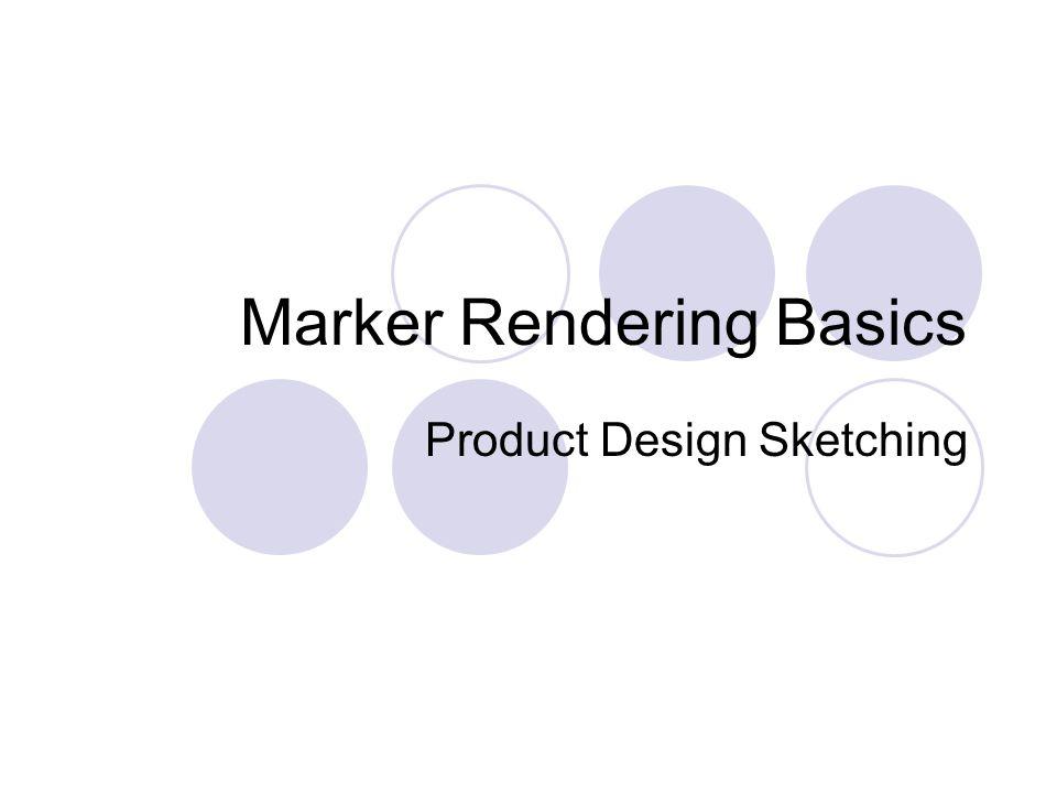 Marker Rendering Basics Product Design Sketching