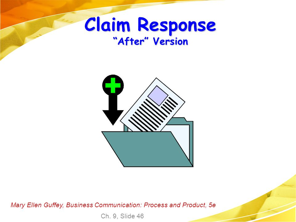 "Mary Ellen Guffey, Business Communication: Process and Product, 5e Ch. 9, Slide 46 Claim Response ""After"" Version"