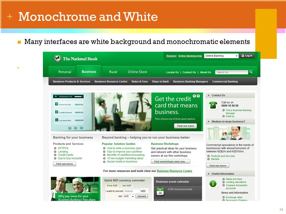 + Monochrome and White 14 Many interfaces are white background and monochromatic elements