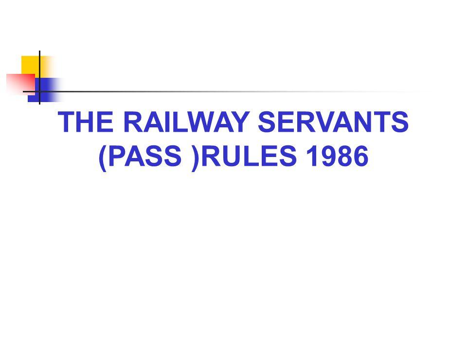 THE RAILWAY SERVANTS (PASS )RULES 1986