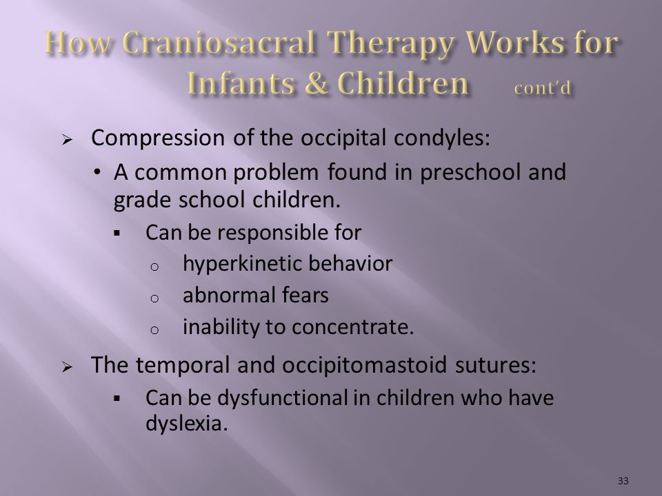  Compression of the occipital condyles: A common problem found in preschool and grade school children.