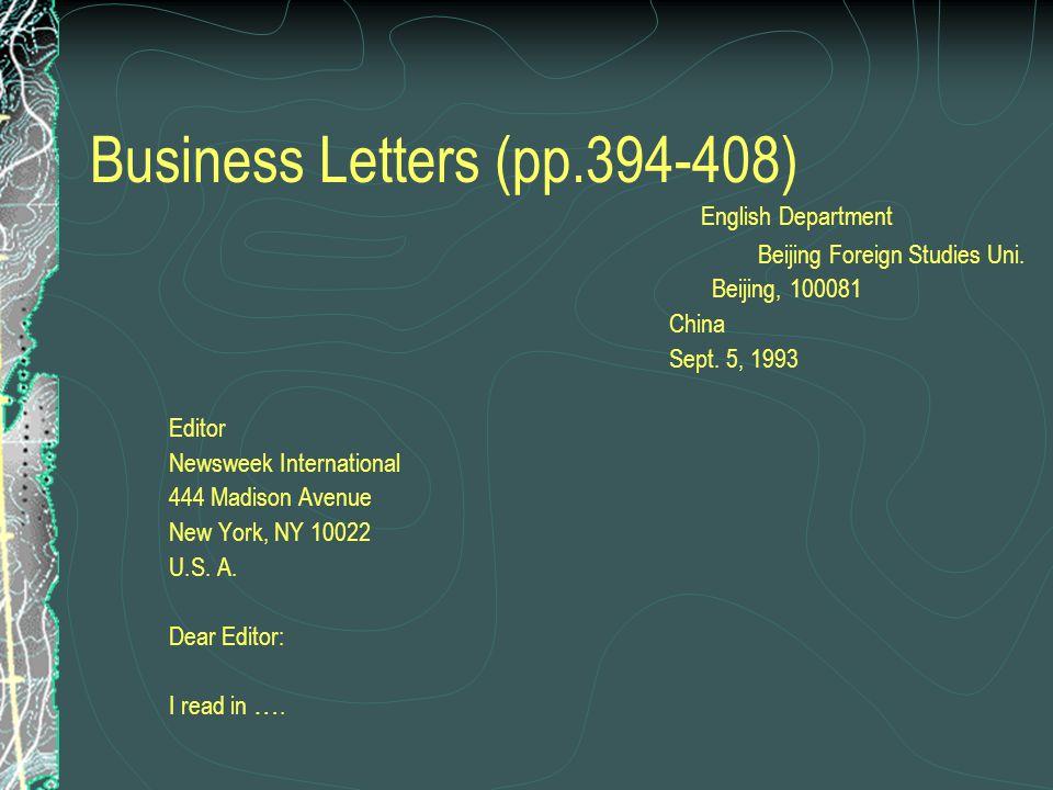 Business letters 1) The heading 2) The inside address 3) The salutation e.g.