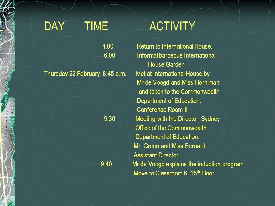 DAY TIME ACTIVITY 10.15 Meet Mrs Anne Roughley: Social Worker of the Australian Development Assistance Burreau, who will talk on general health problems and health benefits.