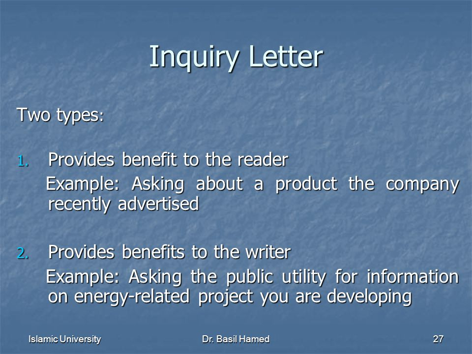 Islamic UniversityDr. Basil Hamed27 Inquiry Letter Two types : 1.