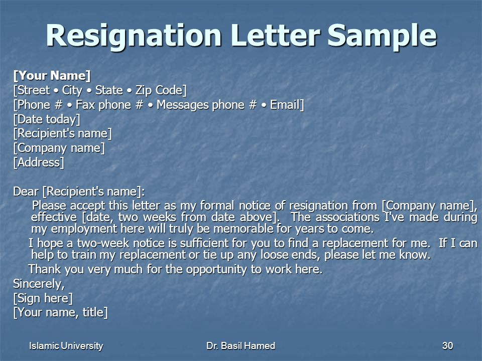 Islamic UniversityDr. Basil Hamed30 Resignation Letter Sample [Your Name] [Street City State Zip Code] [Phone # Fax phone # Messages phone # Email] [D