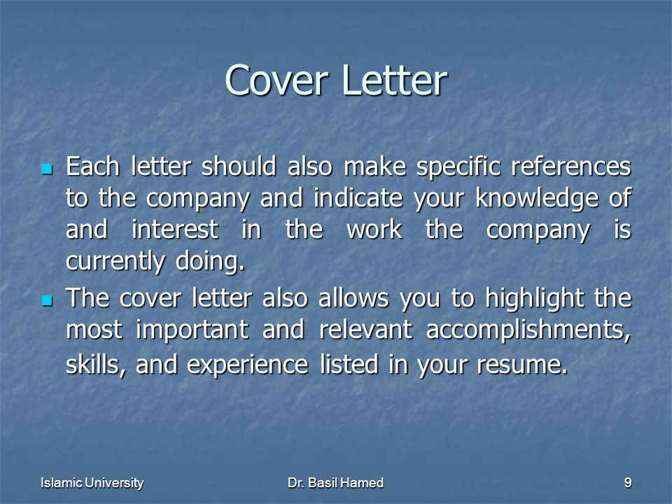 Islamic UniversityDr. Basil Hamed9 Cover Letter Each letter should also make specific references to the company and indicate your knowledge of and int