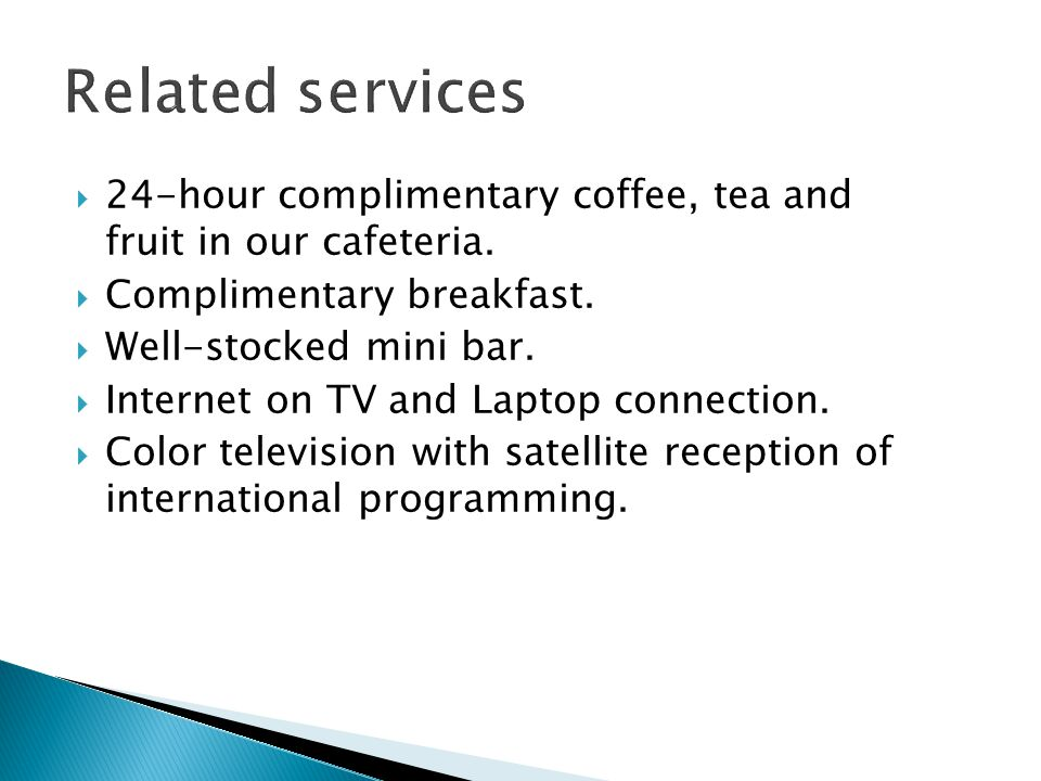  24-hour complimentary coffee, tea and fruit in our cafeteria.