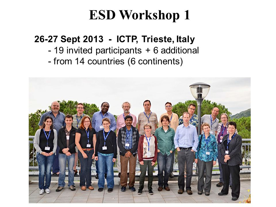 CORDEX ESD Workshops - objectives 1) Design a downscaling experiment to facilitate ESD's contribution to the combination matrix of GCM / RCM / ESD for a given RCP 2) Develop at least some minimum requirements for ESD output that is user relevant and which also allows for direct comparison of ESD and RCM climate projections 3) Agree on a set of metrics that allow cross-method ESD evaluation 4) Decide on common time and spatial resolution, training and test data, and regional foci 5) Extend the controlled vocabulary and quality control procedures to allow for publishing data on the Earth System Grid alongside the GCM and RCM results.
