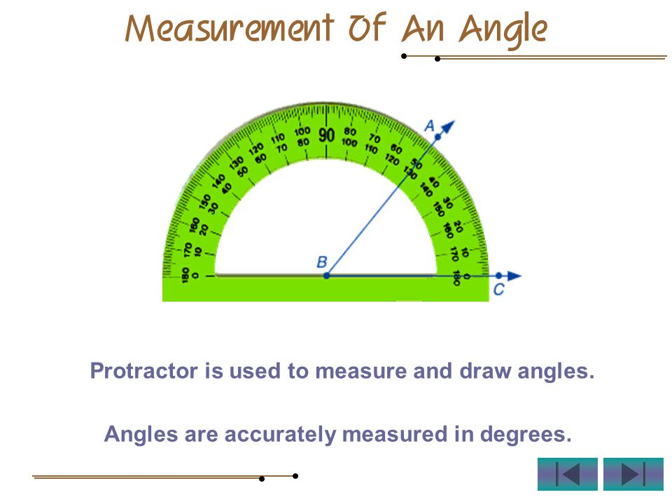 Angles are accurately measured in degrees. Protractor is used to measure and draw angles.