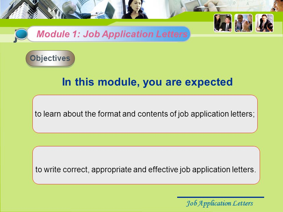 Job Application Letters The format of business letters  Heading  Inside Adress  Salutation  Body  Complimentary Close  Signature  Enclosure Summary