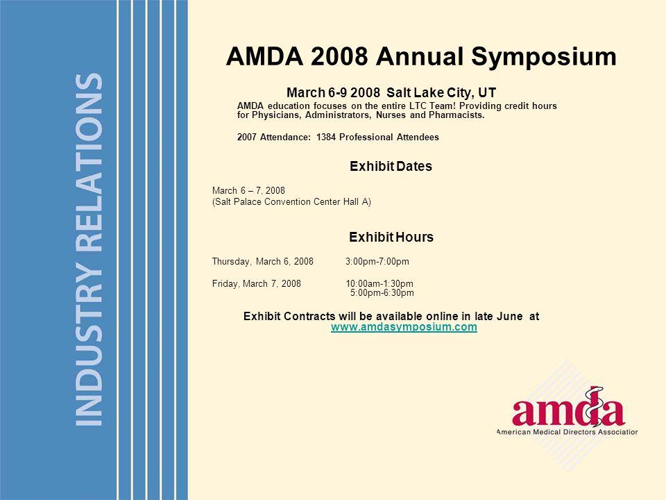 AMDA 2008 Annual Symposium March 6-9 2008 Salt Lake City, UT AMDA education focuses on the entire LTC Team.