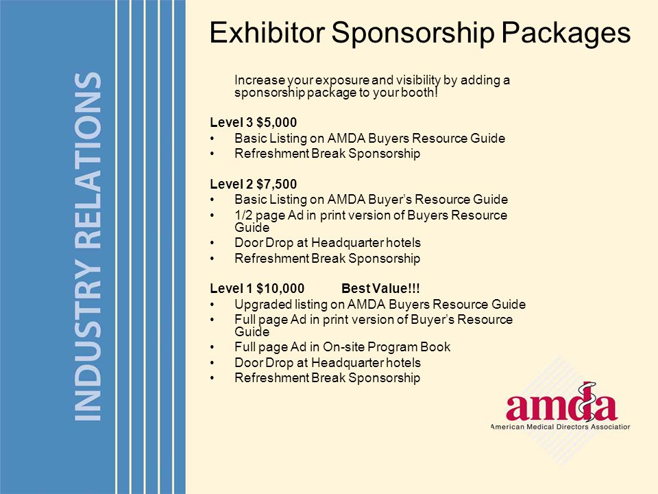 Increase your exposure and visibility by adding a sponsorship package to your booth.