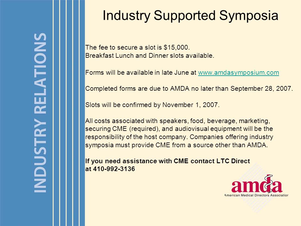 Industry Supported Symposia ELIGIBILITY Companies desiring to host an Industry Supported Symposia must hold a minimum of Bronze AMDA Advocate Status in order to apply.
