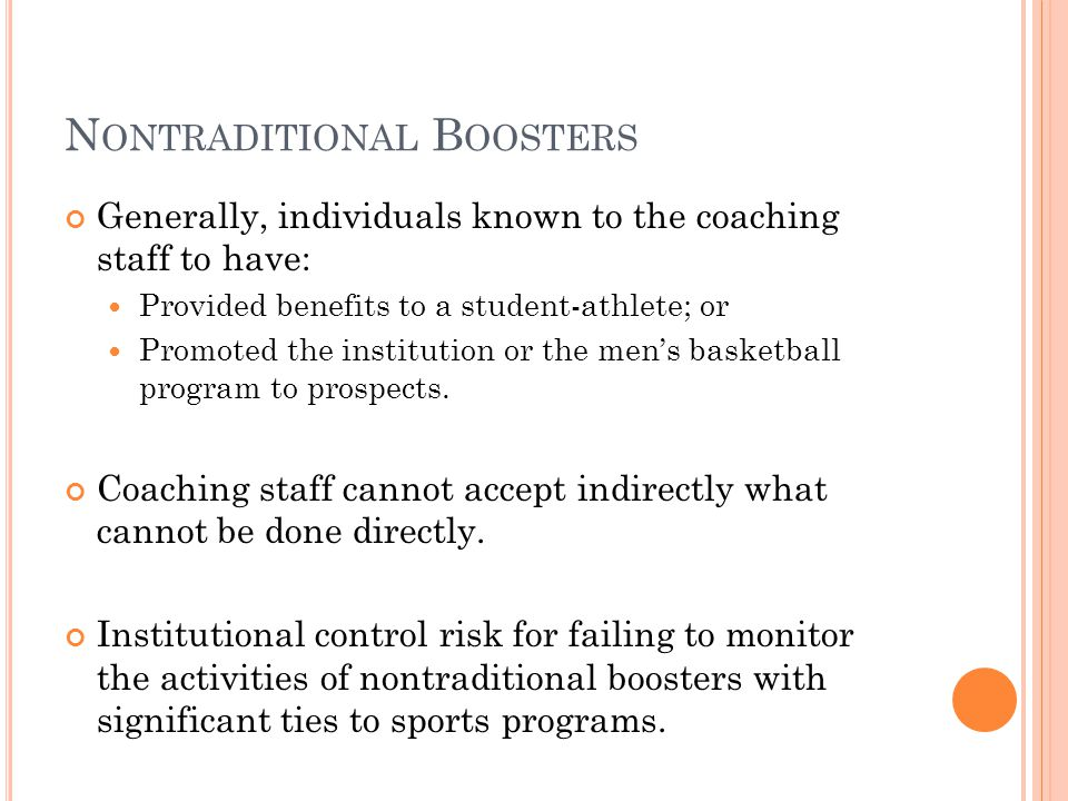 Generally, individuals known to the coaching staff to have: Provided benefits to a student-athlete; or Promoted the institution or the men's basketball program to prospects.