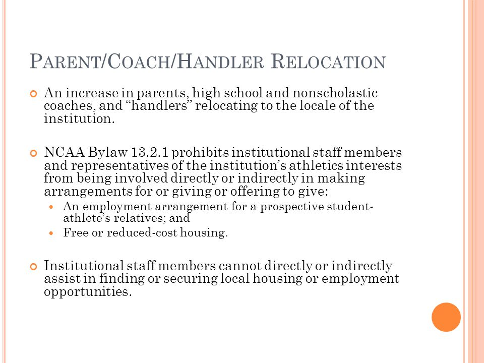 P ARENT /C OACH /H ANDLER R ELOCATION An increase in parents, high school and nonscholastic coaches, and handlers relocating to the locale of the institution.