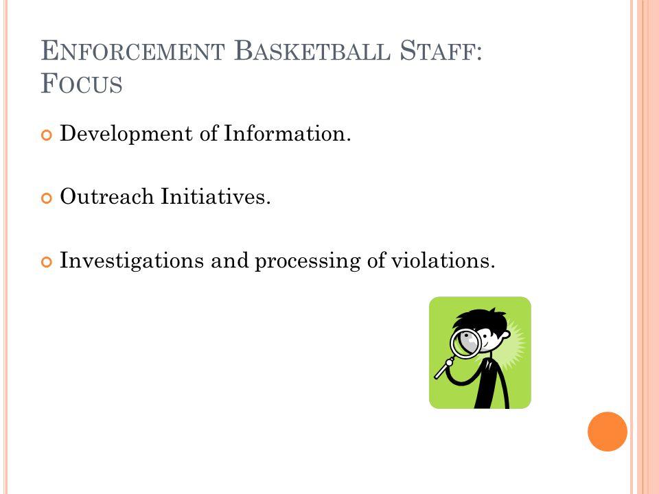 E NFORCEMENT B ASKETBALL S TAFF : F OCUS Development of Information.