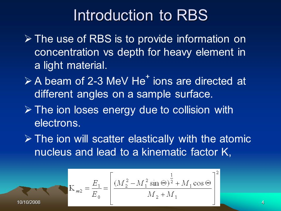 10/10/2008SA-JINR Summer School 20084 Introduction to RBS  The use of RBS is to provide information on concentration vs depth for heavy element in a