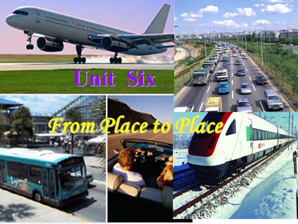 From Place to Place Unit Six