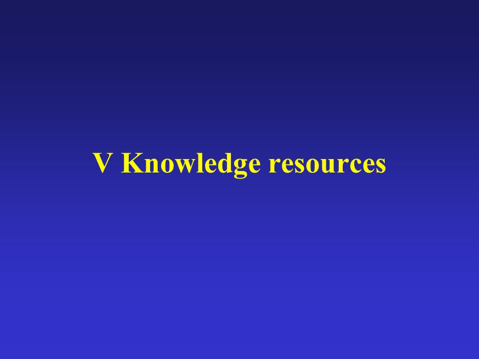 V Knowledge resources