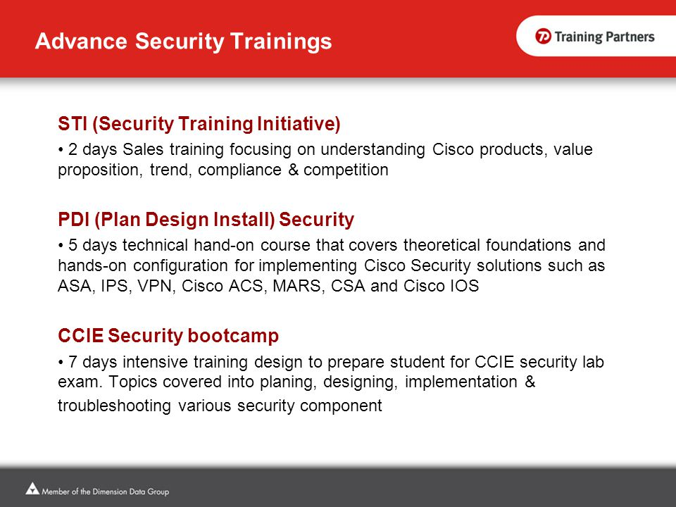 Advance Security Trainings STI (Security Training Initiative) 2 days Sales training focusing on understanding Cisco products, value proposition, trend