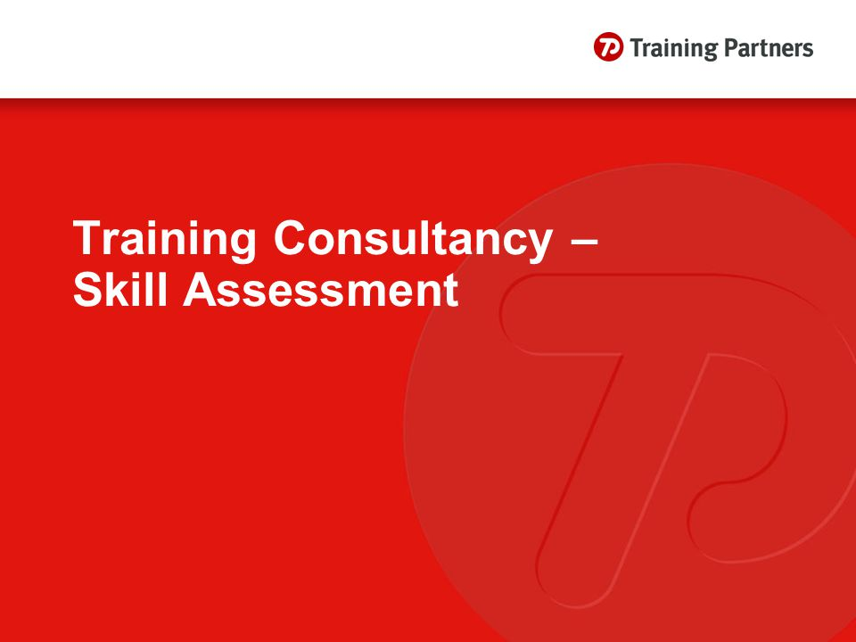 Training Consultancy – Skill Assessment