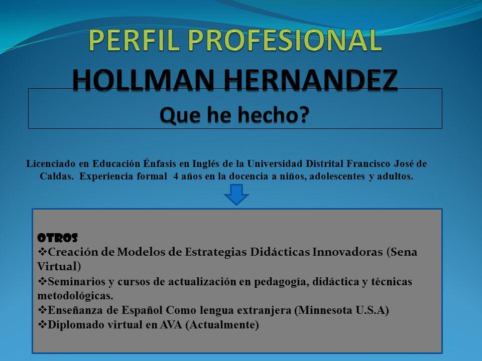 Licenciado en Educación Énfasis en Inglés de la Universidad Distrital Francisco José de Caldas. Experiencia formal 4 años en la docencia a niños, adol