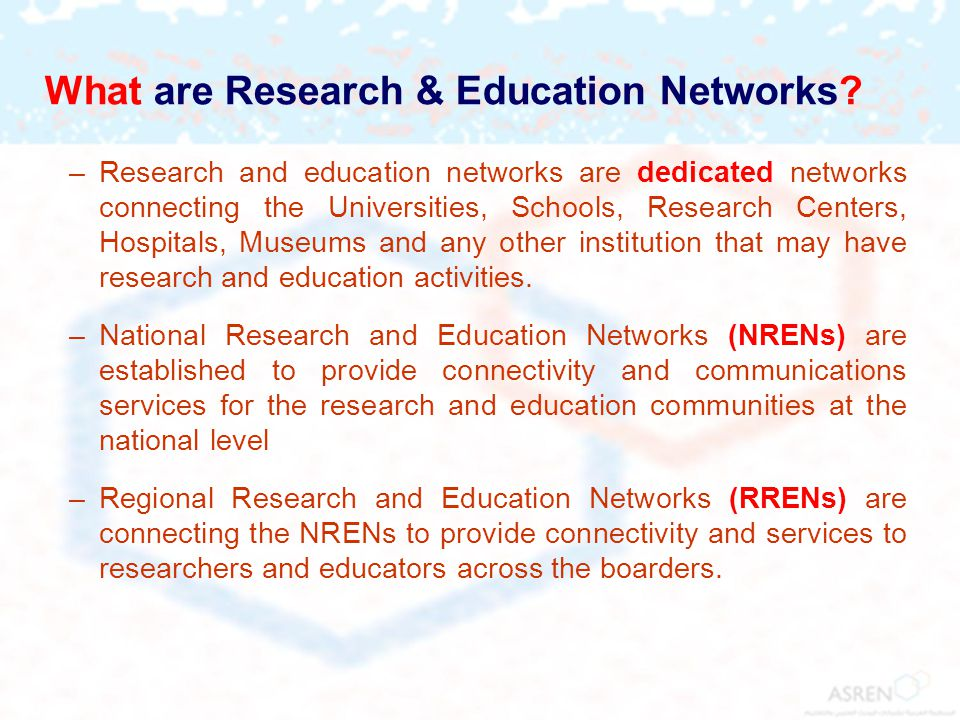 What are Research & Education Networks.