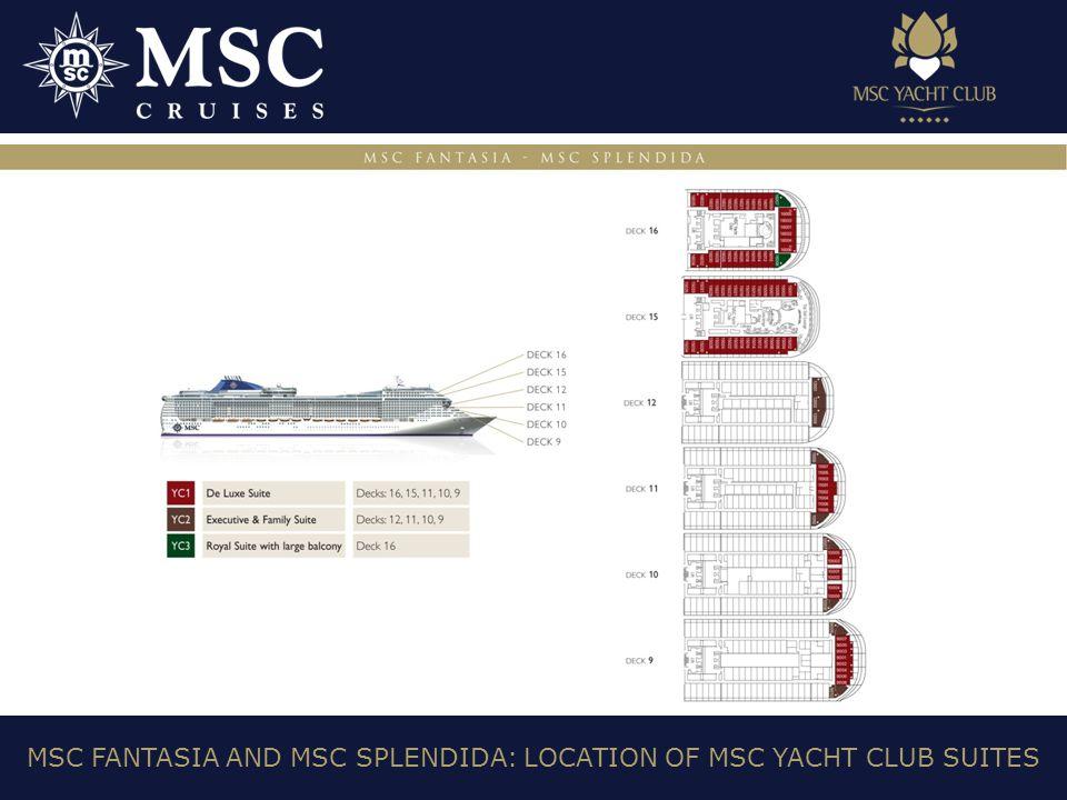 MSC FANTASIA AND MSC SPLENDIDA: LOCATION OF MSC YACHT CLUB SUITES