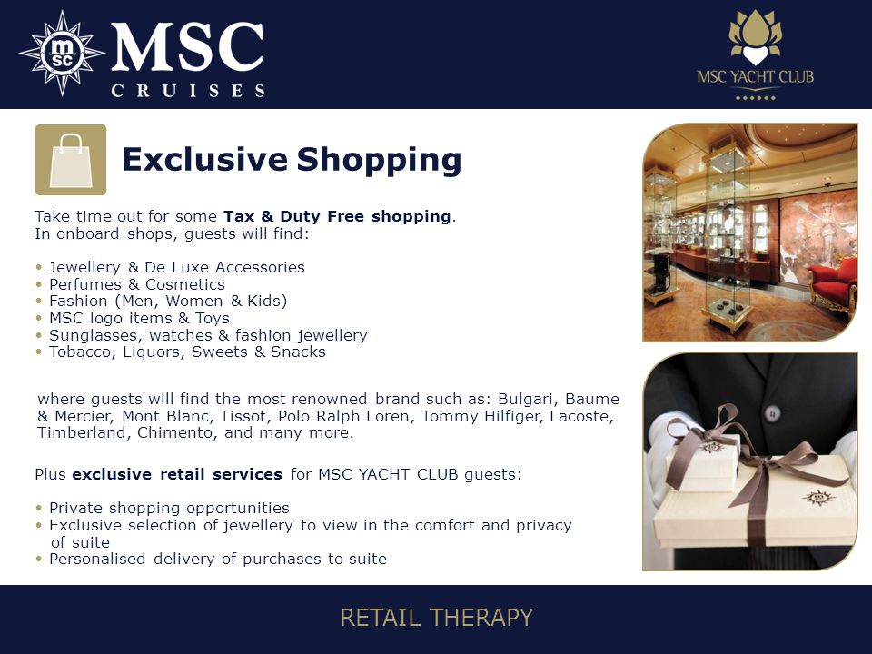 RETAIL THERAPY Take time out for some Tax & Duty Free shopping.