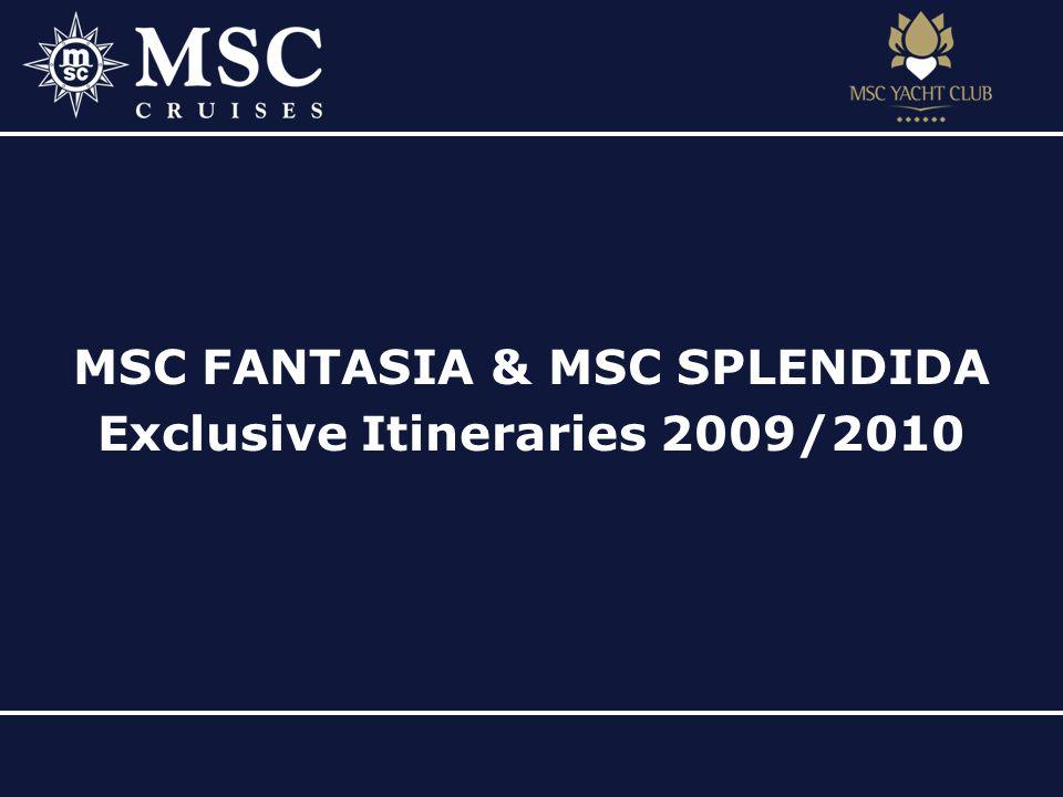 MSC FANTASIA & MSC SPLENDIDA Exclusive Itineraries 2009/2010
