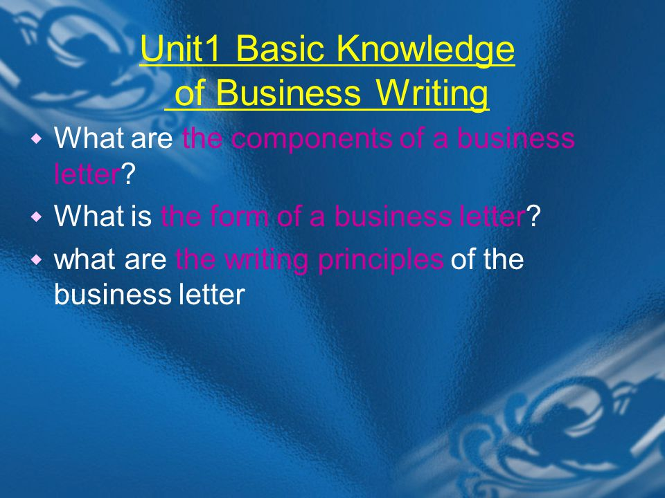  What are the components of a business letter.  What is the form of a business letter.